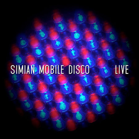 Simian Mobile Disco: Anthology: 10 years of SMD